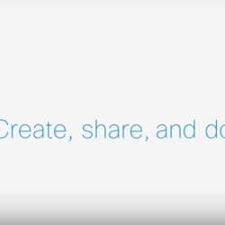 Cisco Spark, Create, Share, Do